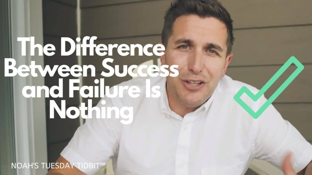The Difference Between Success and Failure Is Nothing